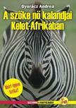 Gyurácz Andrea - A SZŐKE NŐ KALANDJAI KELET-AFRIKÁBAN<!--span style='font-size:10px;'>(G)</span-->
