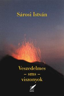 Sárosi István - Veszedelmes - sms - viszonyok