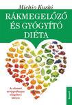 Michio Kushi - Rákmegelőző és gyógyító diéta