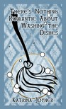 Joyner Katrina - There's Nothing Romantic About Washing the Dishes [eKönyv: epub,  mobi]