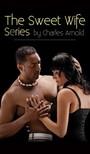 Arnold Charles - The Sweet Wife Series [eKönyv: epub,  mobi]