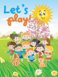 Let's play! (Poems, riddles, songs and games)