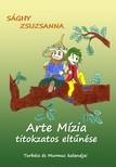 Zsuzsanna Sághy - Arte Mízia titokzatos eltűnése - Turbócs és Murmuc kalandjai [eKönyv: epub, mobi]
