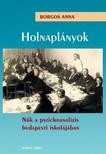 Borgos Anna - Holnaplányok [eKönyv: epub, mobi]<!--span style='font-size:10px;'>(G)</span-->
