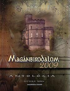 Antológia - MAGÁNBIRODALOM 2009. - ANTOLÓGIA