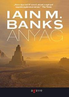 Iain M. Banks - Anyag