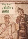 RÉVAY JÓZSEF - A költő és a császár [eKönyv: epub, mobi]<!--span style='font-size:10px;'>(G)</span-->