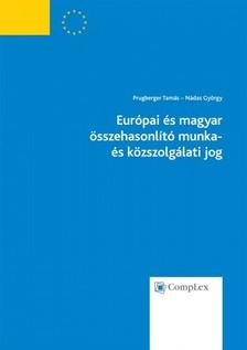 Nádas György Prugberger Tamás, - Európai és magyar összehasonlító munka- és közszolgálati jog [eKönyv: epub, mobi]