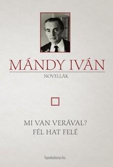 Mándy Iván - Mi van Verával? - Fél hat felé [eKönyv: epub, mobi]