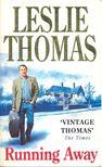 Thomas, Leslie - Running Away [antikvár]