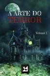 Donnefar Skedar, E. N. Andrade, JC King Faby Crystall, - A Arte do Terror - Volume 1 [eKönyv: epub,  mobi]