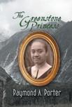 Porter Raymond A. - The Greenstone Princess [eKönyv: epub,  mobi]