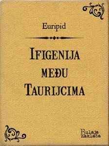 Koloman Rac Euripid, - Ifigenija meðu Taurijcima [eKönyv: epub, mobi]
