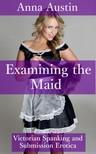 Austin Anna - Examining The Maid [eKönyv: epub,  mobi]