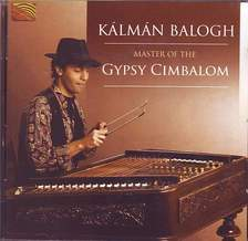 Balogh Kálmán - MASTER OF THE GYPSY CIMBALOM CD