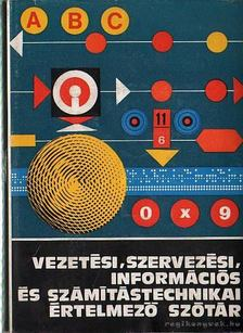 Kiss Ernő - Vezetési, szervezési, információs és számítástechnikai értelmező szótár [antikvár]