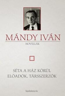 Mándy Iván - Séta a ház körül - Előadók, társszerzők [eKönyv: epub, mobi]