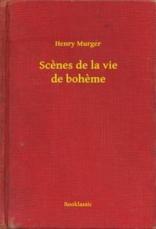 Henry, Murger - Scenes de la vie de boheme [eKönyv: epub, mobi]