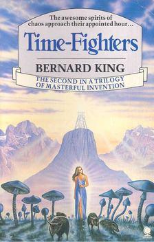 KING, BERNARD - Time-Fighters [antikvár]