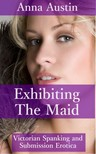 Austin Anna - Exhibiting The Maid [eKönyv: epub,  mobi]