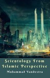 Vandestra Muhammad - Scientology from Islamic Perspective [eKönyv: epub,  mobi]