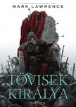 Mark Lawrence - Tövisek királya [eKönyv: epub, mobi]<!--span style='font-size:10px;'>(G)</span-->