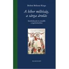 Bódiné Beliznai Kinga - A bíbor méltóság, a sárga árulás - Szimbólumok és rituálék a jogtörténetben