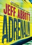 Jeff Abbott - Adrenalin [eKönyv: epub, mobi]<!--span style='font-size:10px;'>(G)</span-->