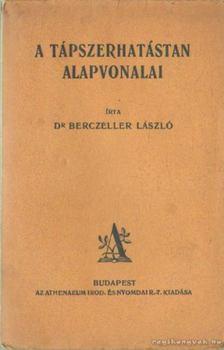 Dr. Berczeller László - A tápszerhatástan alapvonalai [antikvár]