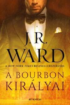Ward, J. R. - A bourbon királyai