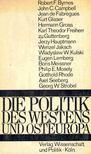 DOMES, ALFRED (edt) - Die Politik des Westens und Osteuropa [antikvár]