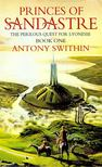SWITHIN, ANTHONY - Princes of Sandastre - The Perilous Quest for Lyonesse [antikvár]