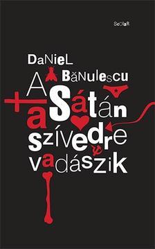 Daniel Bãnulescu - A Sátán a szívedre vadászik ###