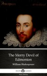 Delphi Classics William Shakespeare (Apocryphal), - The Merry Devil of Edmonton by William Shakespeare - Apocryphal (Illustrated) [eKönyv: epub,  mobi]