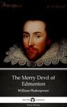 Delphi Classics William Shakespeare (Apocryphal), - The Merry Devil of Edmonton by William Shakespeare - Apocryphal (Illustrated) [eKönyv: epub, mobi]