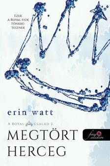 Erin Watt - A Royal család 2. Broken Prince - Megtört herceg