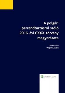 WOPERA ZSUZSA - A polgári perrendtartásról szóló 2016. évi CXXX. törvény magyarázata [eKönyv: epub, mobi]