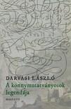 DARVASI LÁSZLÓ - A könnymutatványosok legendája  [eKönyv: epub, mobi]
