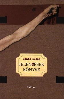 Szabó Illés - JELENTÉSEK KÖNYVE