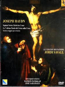 Haydn - DIE 7 LETZTEN WORTE JESU CHRISTI AM KREUZE DVD SAVALL, LE CONCERT DES NATIO