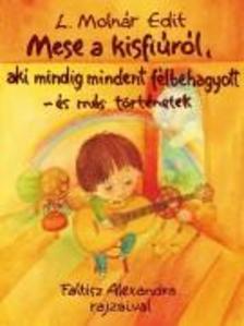 L. Molnár Edit - Mese a kisfiúról, aki...