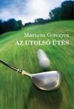 Mariana Gorczyca - Az utolsó ütés [eKönyv: epub,  mobi]