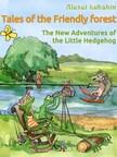 Alexei Lukshin, Galina Krylova, Kate Lejkova, Stuart R. Schwartz - The New Adventures of the Little Hedgehog [eKönyv: epub,  mobi]