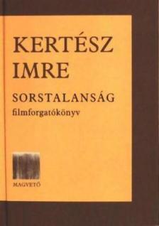 KERTÉSZ IMRE - Sorstalanság - Filmforgatókönyv