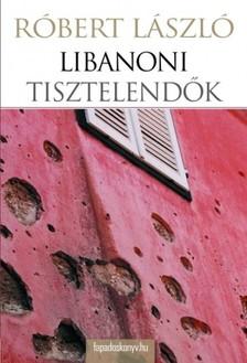 Róbert László - A libanoni tisztelendők [eKönyv: epub, mobi]