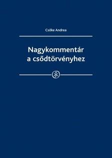 Andrea dr. Csőke - Nagykommentár a csődtörvényhez  [eKönyv: epub, mobi]