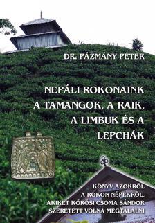 dr. Pázmány Péter - Nepáli rokonaink a tamangok, a raik, a limbuk és a lepchák