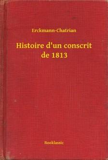Erckmann-Chatrian - Histoire d'un conscrit de 1813 [eKönyv: epub, mobi]
