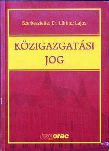 LŐRINCZ LAJOS - Közigazgatási jog [antikvár]