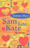 HAYS, TOMMY - Sam liebt Kate [antikvár]